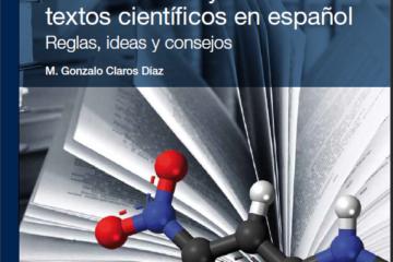 Portada del libro «Cómo traducir y redactar textos científicos en español», de M. Gonzalo Claros Díaz